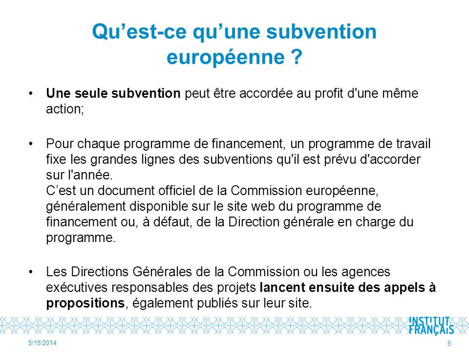 Quest-ce quune subvention européenne ? Une seule subvention peut être accordée au profit d'une même action; Pour chaque programme de financement, un p
