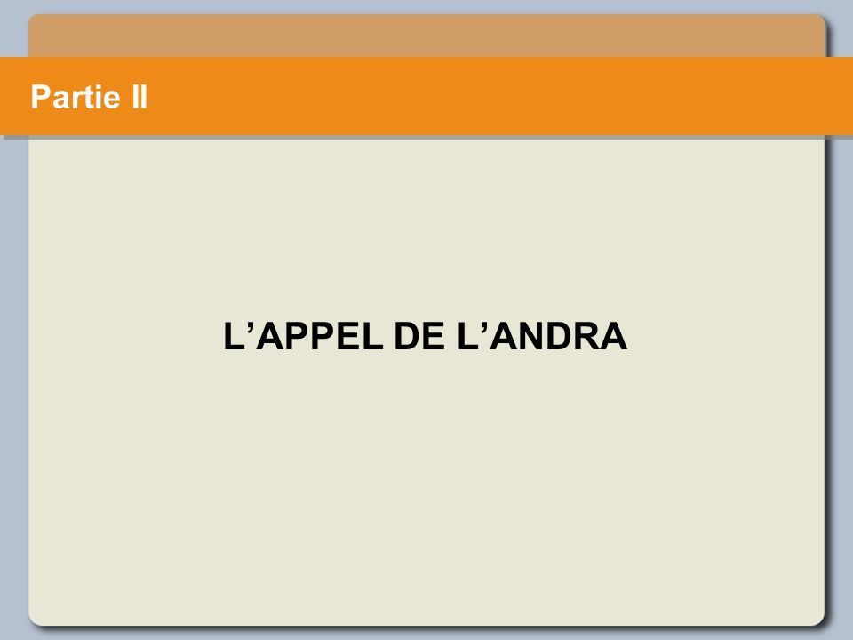 LAPPEL DE LANDRA Partie II