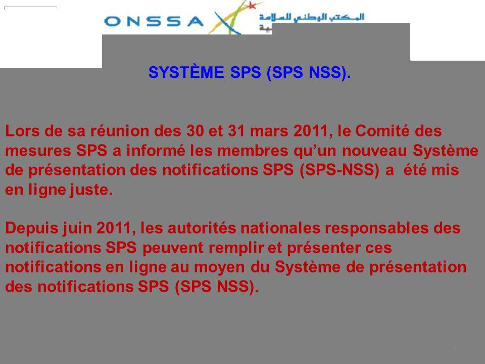 3 Lors de sa réunion des 30 et 31 mars 2011, le Comité des mesures SPS a informé les membres quun nouveau Système de présentation des notifications SPS (SPS-NSS) a été mis en ligne juste.