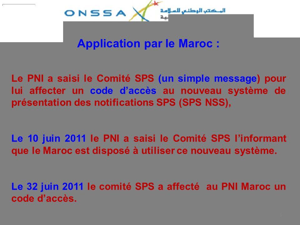 5 Application par le Maroc : Le PNI a saisi le Comité SPS (un simple message) pour lui affecter un code daccès au nouveau système de présentation des