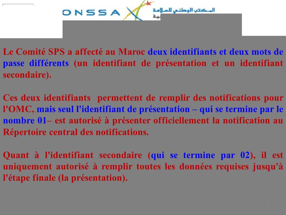 6 Le Comité SPS a affecté au Maroc deux identifiants et deux mots de passe différents (un identifiant de présentation et un identifiant secondaire). C