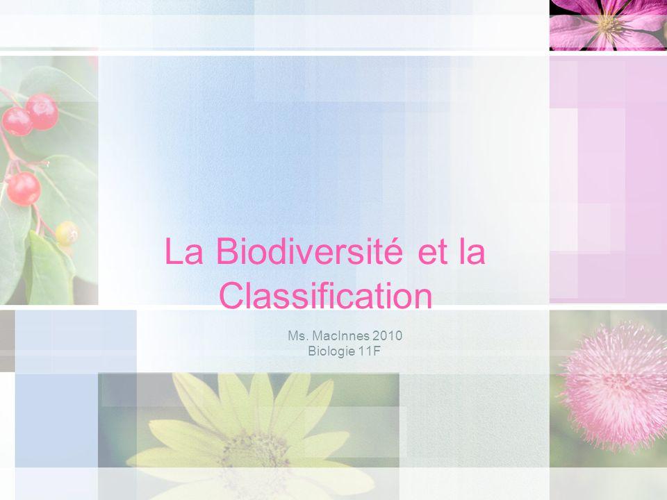 La Biodiversité et la Classification Ms. MacInnes 2010 Biologie 11F