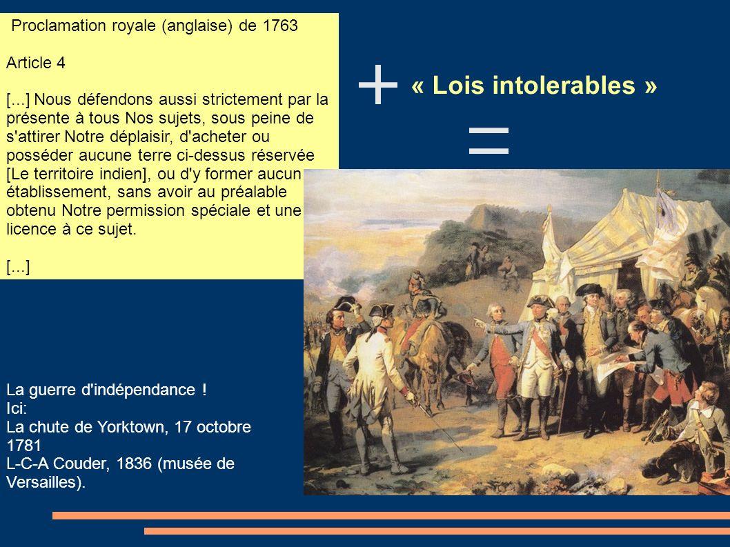 Proclamation royale (anglaise) de 1763 Article 4 [...] Nous défendons aussi strictement par la présente à tous Nos sujets, sous peine de s'attirer Not