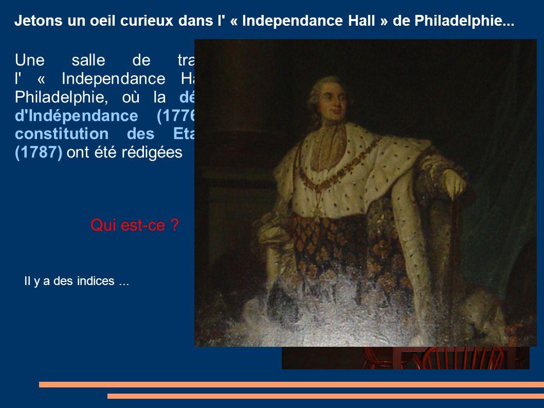 Jetons un oeil curieux dans l' « Independance Hall » de Philadelphie... Une salle de travail de l' « Independance Hall » de Philadelphie, où la déclar
