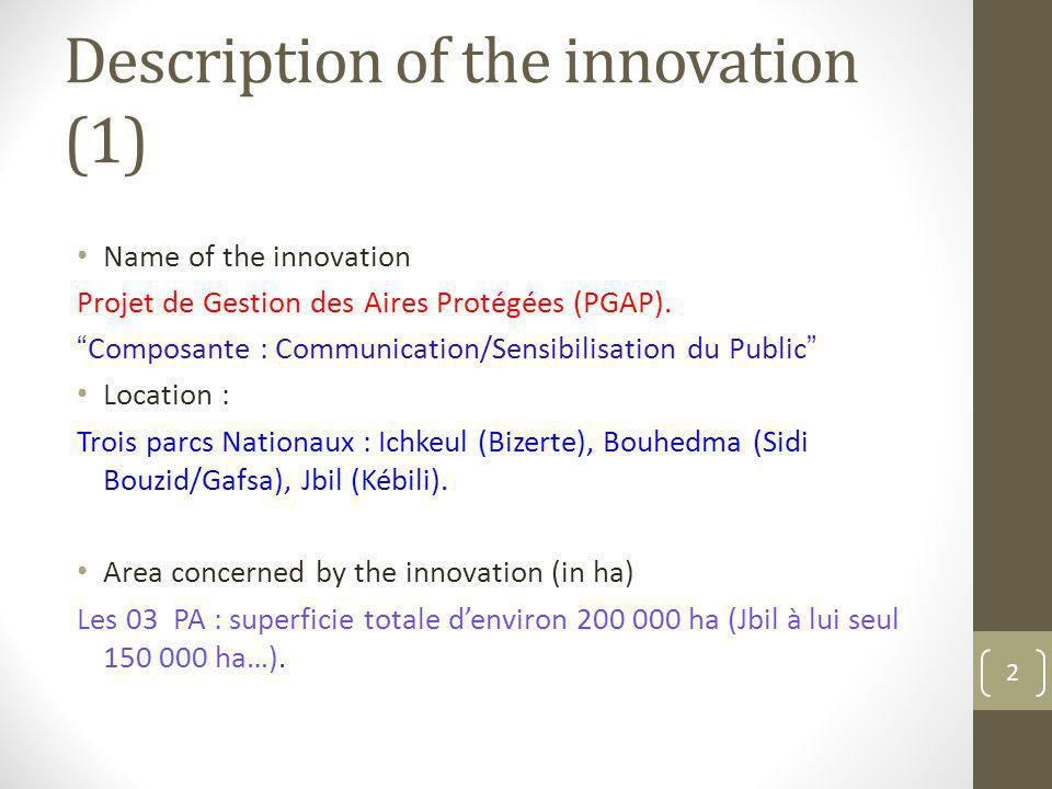 Description of the innovation (1) Name of the innovation Projet de Gestion des Aires Protégées (PGAP).
