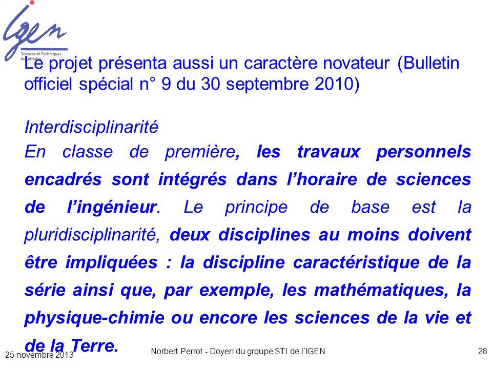 25 novembre 2013 Norbert Perrot - Doyen du groupe STI de lIGEN28 Le projet présenta aussi un caractère novateur (Bulletin officiel spécial n° 9 du 30