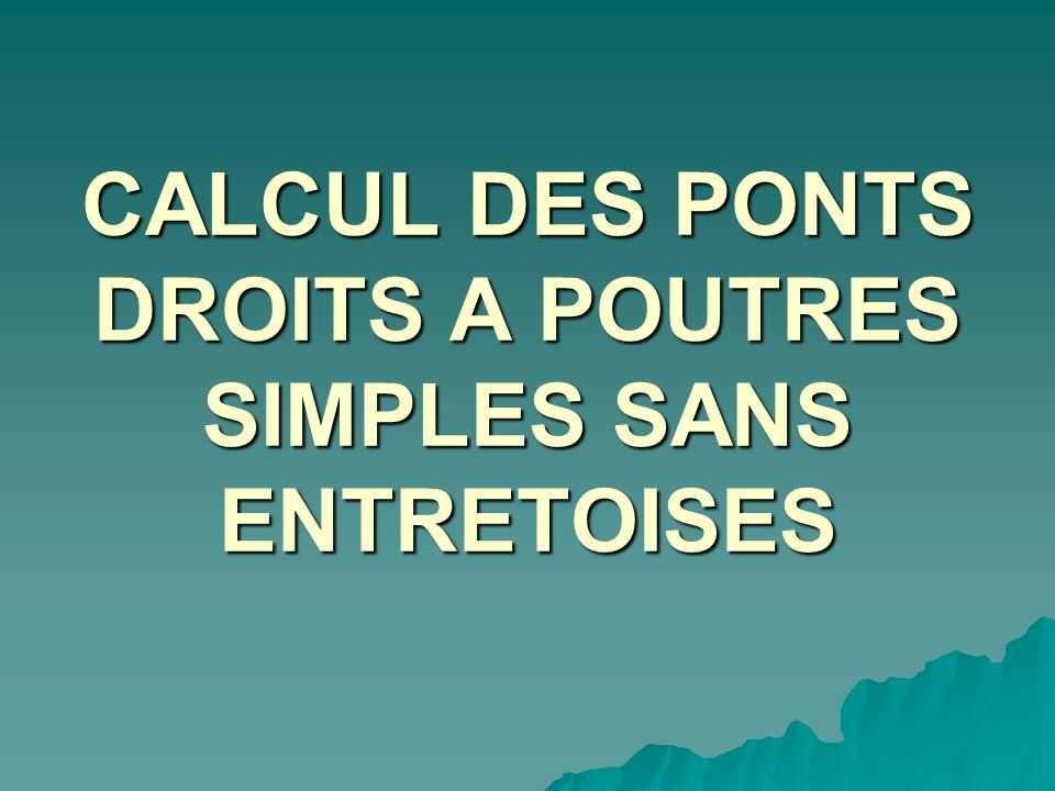 CALCUL DES PONTS DROITS A POUTRES SIMPLES SANS ENTRETOISES