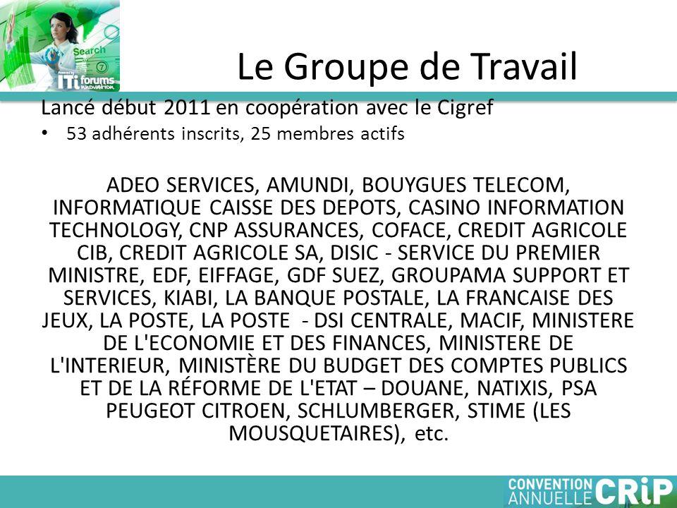 Lancé début 2011 en coopération avec le Cigref 53 adhérents inscrits, 25 membres actifs ADEO SERVICES, AMUNDI, BOUYGUES TELECOM, INFORMATIQUE CAISSE DES DEPOTS, CASINO INFORMATION TECHNOLOGY, CNP ASSURANCES, COFACE, CREDIT AGRICOLE CIB, CREDIT AGRICOLE SA, DISIC - SERVICE DU PREMIER MINISTRE, EDF, EIFFAGE, GDF SUEZ, GROUPAMA SUPPORT ET SERVICES, KIABI, LA BANQUE POSTALE, LA FRANCAISE DES JEUX, LA POSTE, LA POSTE - DSI CENTRALE, MACIF, MINISTERE DE L ECONOMIE ET DES FINANCES, MINISTERE DE L INTERIEUR, MINISTÈRE DU BUDGET DES COMPTES PUBLICS ET DE LA RÉFORME DE L ETAT – DOUANE, NATIXIS, PSA PEUGEOT CITROEN, SCHLUMBERGER, STIME (LES MOUSQUETAIRES), etc.