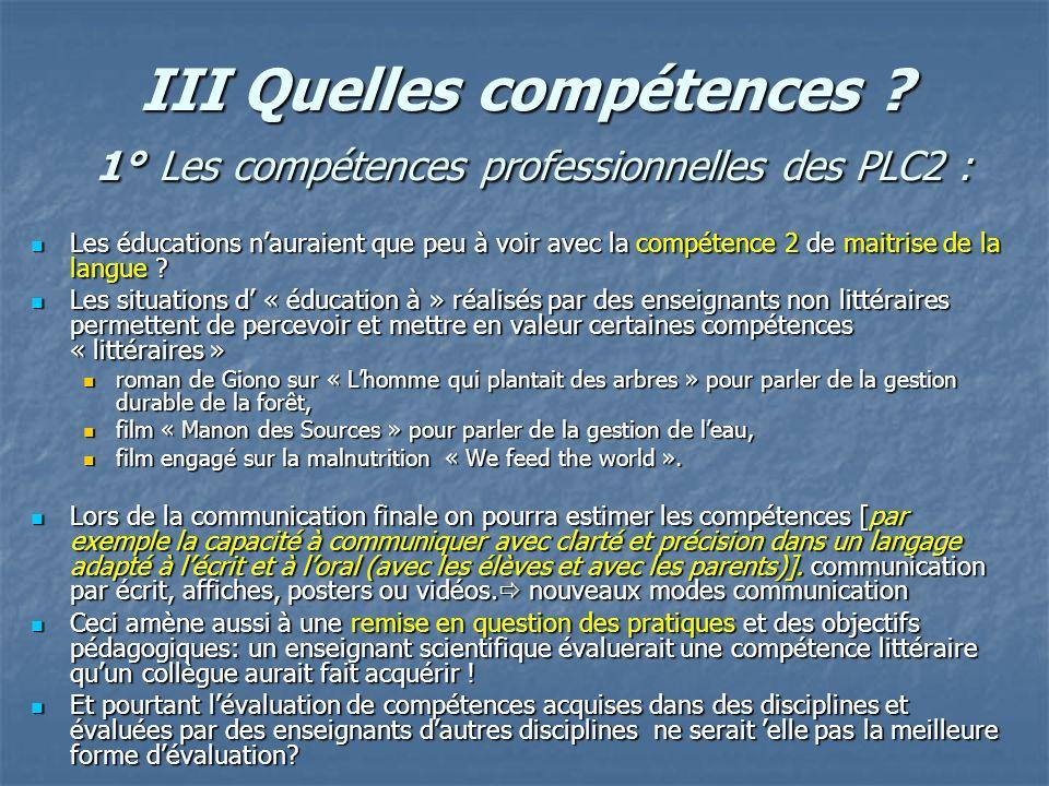 III Quelles compétences ? 1° Les compétences professionnelles des PLC2 : Les éducations nauraient que peu à voir avec la compétence 2 de maitrise de l