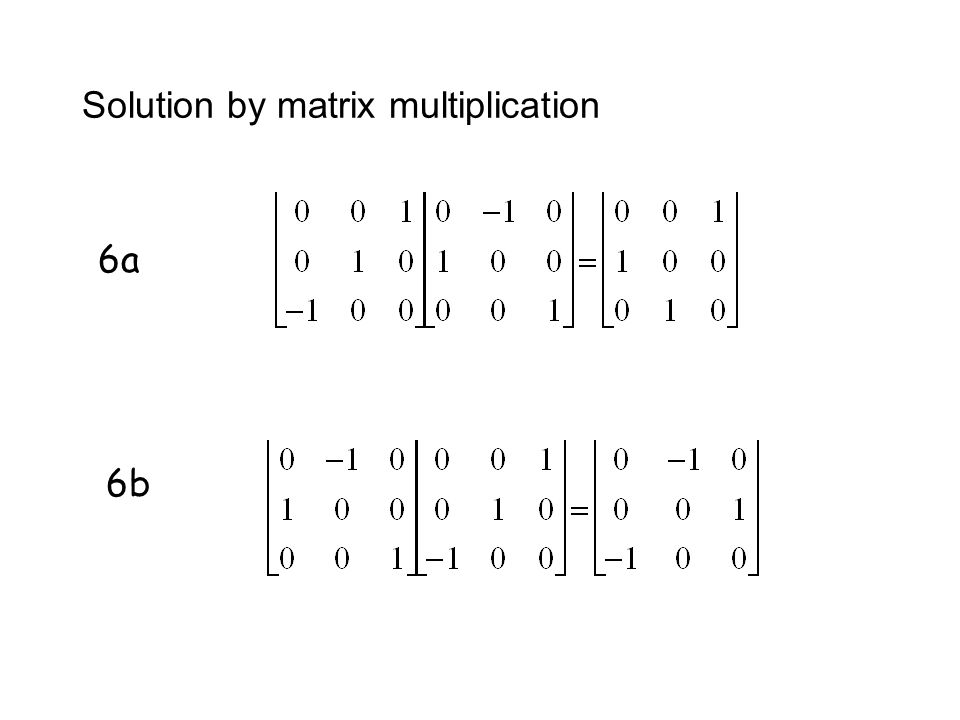 Problem 7a: Solution by an isometric drawing: x y z z axis 90°y axis 90° corresponds to 120° rotation around.
