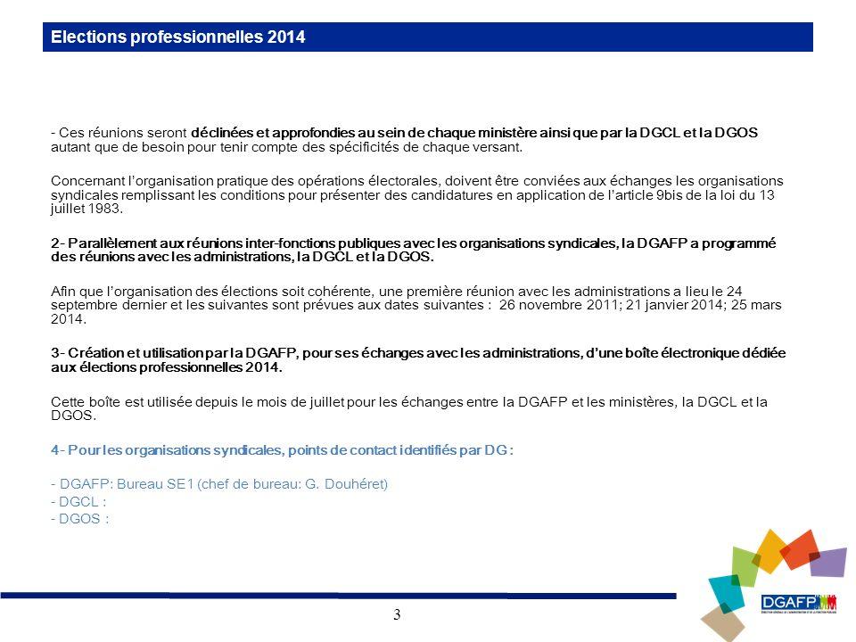 3 Elections professionnelles 2014 - Ces réunions seront déclinées et approfondies au sein de chaque ministère ainsi que par la DGCL et la DGOS autant