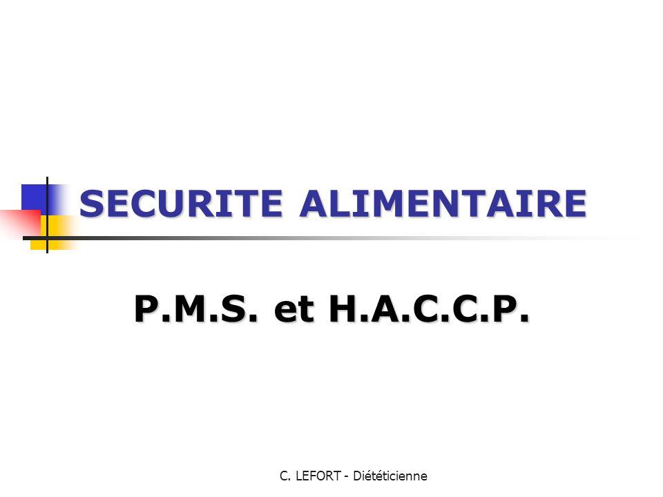 C. LEFORT - Diététicienne SECURITE ALIMENTAIRE P.M.S. et H.A.C.C.P.