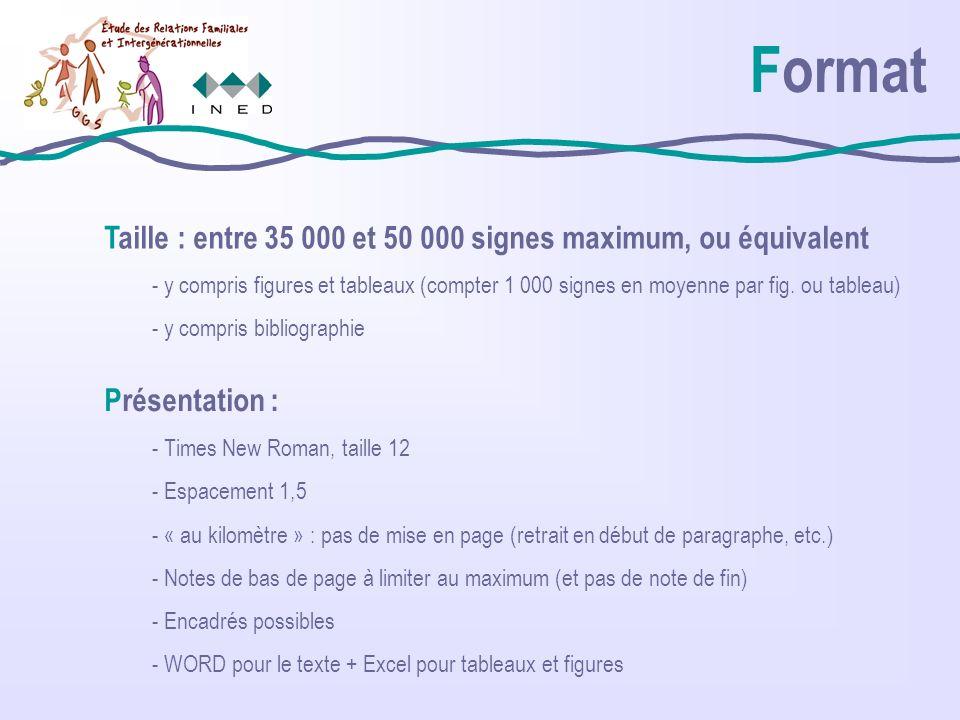 Format Taille : entre 35 000 et 50 000 signes maximum, ou équivalent - y compris figures et tableaux (compter 1 000 signes en moyenne par fig.