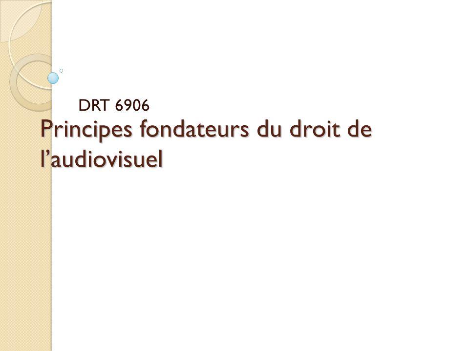 Principes fondateurs du droit de laudiovisuel DRT 6906