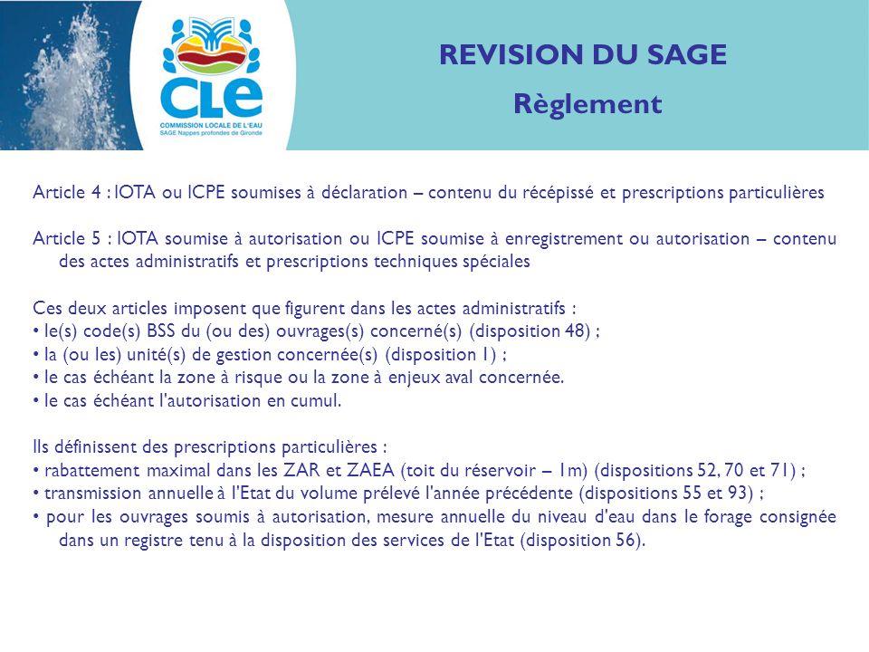 REVISION DU SAGE Règlement Article 4 : IOTA ou ICPE soumises à déclaration – contenu du récépissé et prescriptions particulières Article 5 : IOTA soum