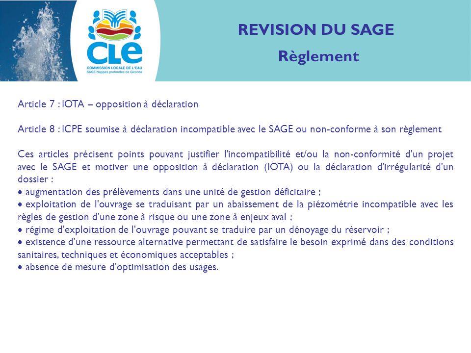 REVISION DU SAGE Règlement Article 7 : IOTA – opposition à déclaration Article 8 : ICPE soumise à déclaration incompatible avec le SAGE ou non-conform