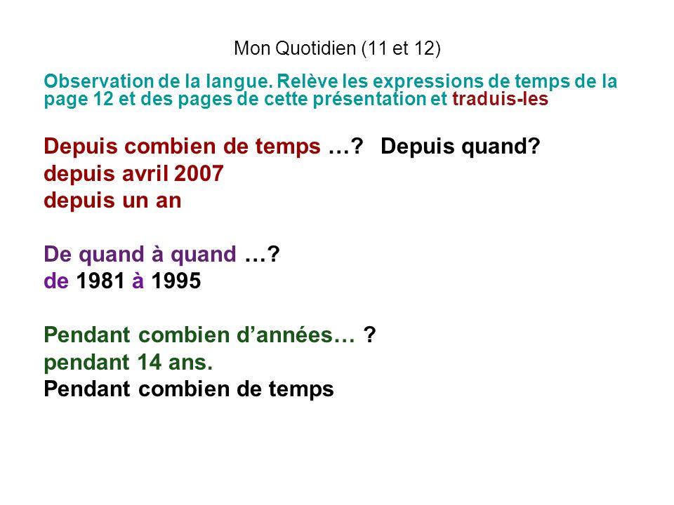 Mon Quotidien (11 et 12) Observation de la langue. Relève les expressions de temps de la page 12 et des pages de cette présentation et traduis-les Dep