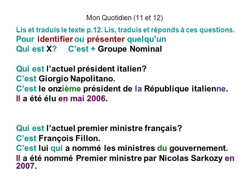 Mon Quotidien (11 et 12) Lis et traduis le texte p.12. Lis, traduis et réponds à ces questions. Pour identifier ou présenter quelquun Qui est X? Cest