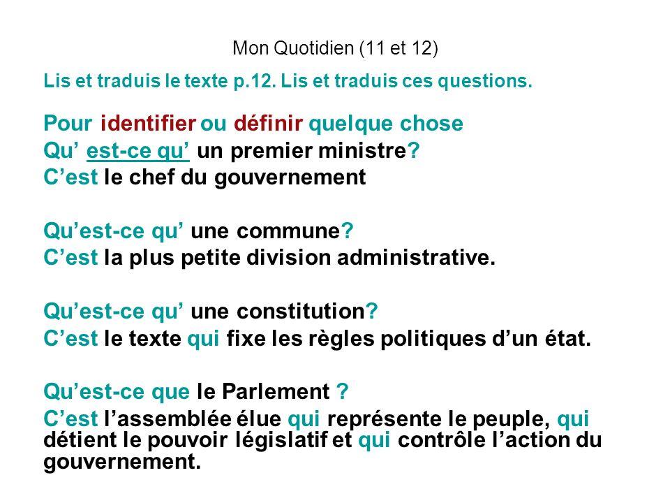 Mon Quotidien (11 et 12) Lis et traduis le texte p.12. Lis et traduis ces questions. Pour identifier ou définir quelque chose Qu est-ce qu un premier