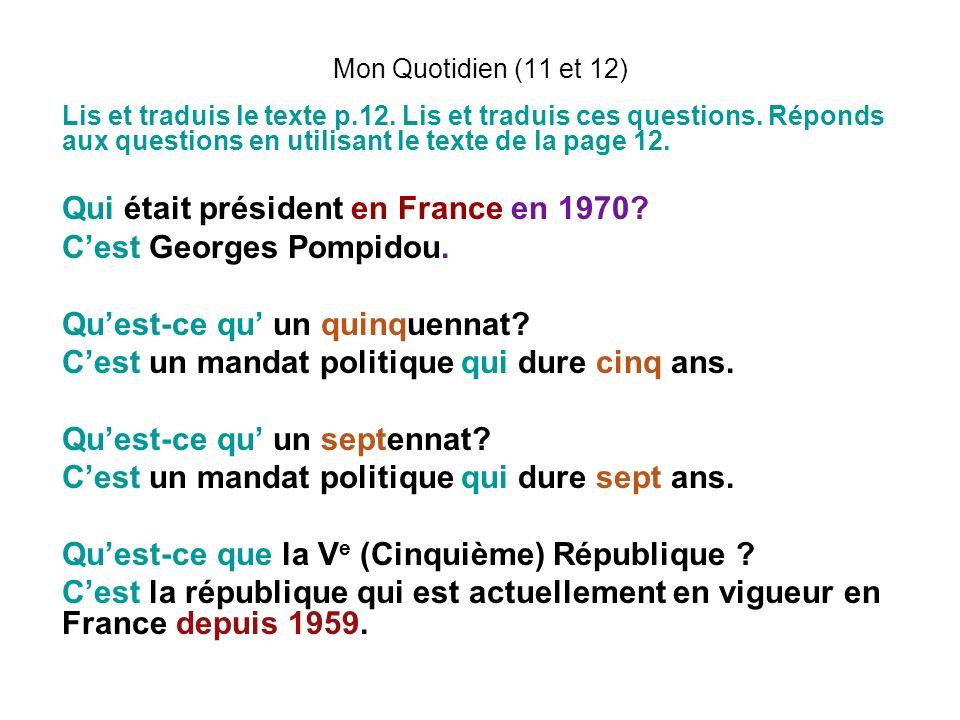 Mon Quotidien (11 et 12) Lis et traduis le texte p.12. Lis et traduis ces questions. Réponds aux questions en utilisant le texte de la page 12. Qui ét