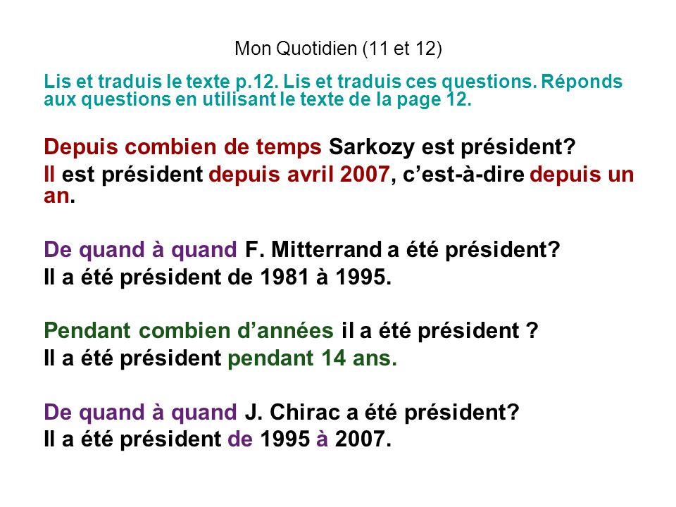 Mon Quotidien (11 et 12) Lis et traduis le texte p.12. Lis et traduis ces questions. Réponds aux questions en utilisant le texte de la page 12. Depuis