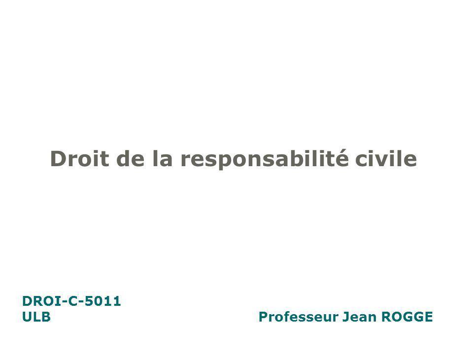 DROI-C-5011 ULBProfesseur Jean ROGGE Droit de la responsabilité civile