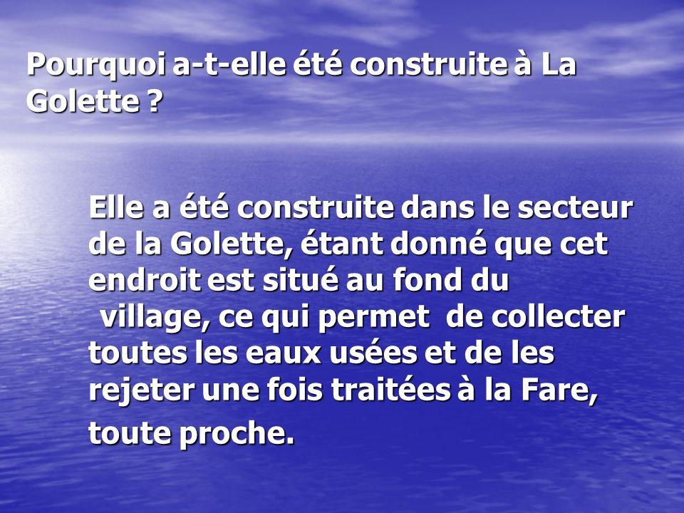 Elle a été construite dans le secteur de la Golette, étant donné que cet endroit est situé au fond du village, ce qui permet de collecter toutes les e