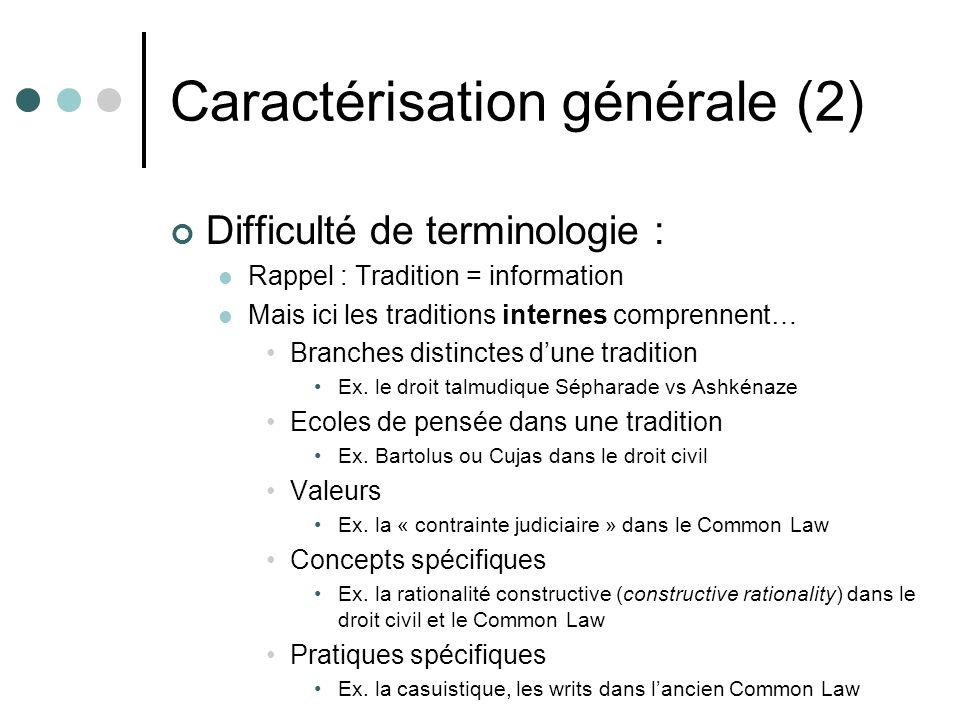 Caractérisation générale (2) Difficulté de terminologie : Rappel : Tradition = information Mais ici les traditions internes comprennent… Branches dist