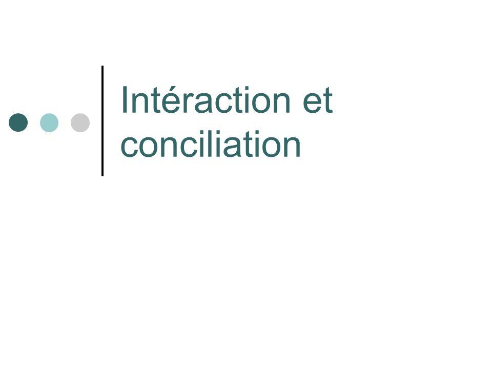 Intéraction et conciliation
