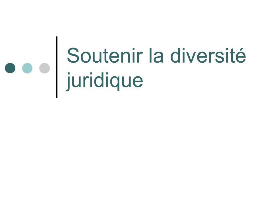 Soutenir la diversité juridique