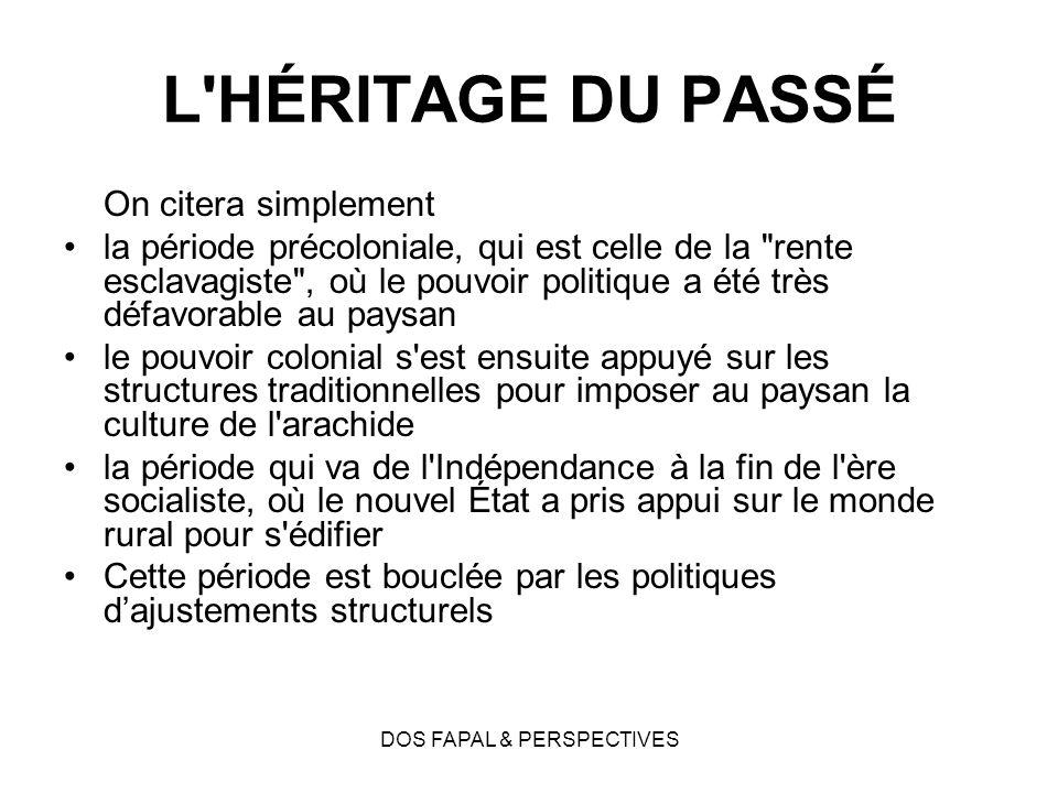 DOS FAPAL & PERSPECTIVES L'HÉRITAGE DU PASSÉ On citera simplement la période précoloniale, qui est celle de la