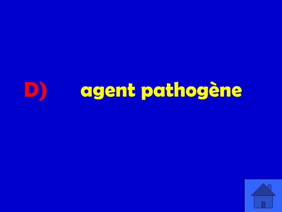 D) agent pathogène