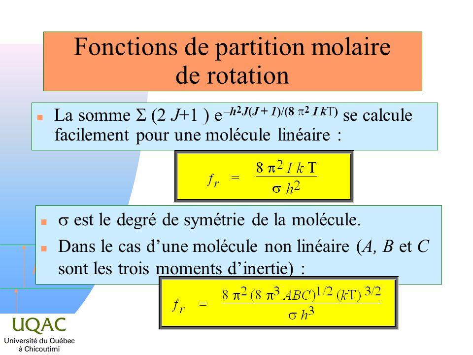 h Fonctions de partition molaire de rotation La somme (2 J+1 ) e h 2 J(J + 1)/(8 2 I kT) se calcule facilement pour une molécule linéaire : est le deg