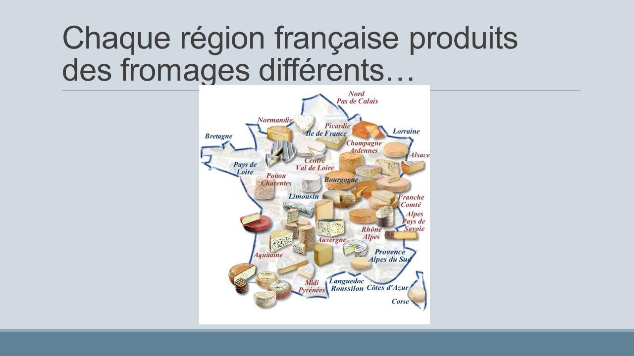 Chaque région française produits des fromages différents…