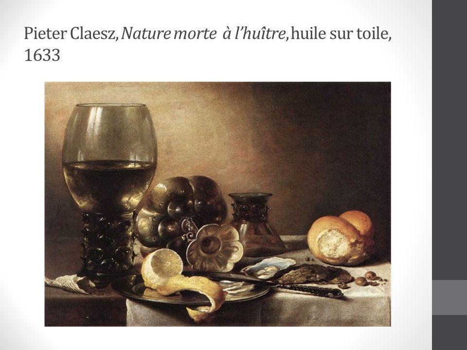 Pieter Claesz, Nature morte à lhuître, huile sur toile, 1633