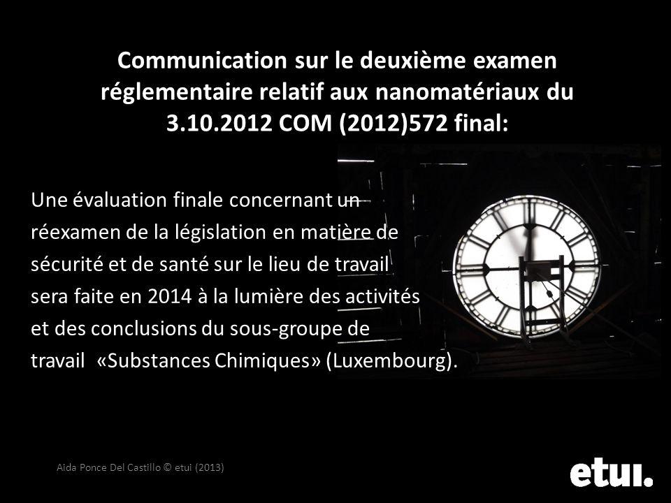 Une évaluation finale concernant un réexamen de la législation en matière de sécurité et de santé sur le lieu de travail sera faite en 2014 à la lumiè