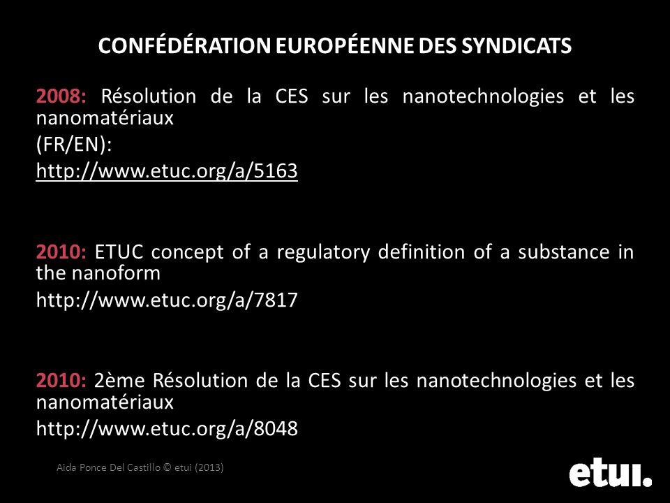 CONFÉDÉRATION EUROPÉENNE DES SYNDICATS 2008: Résolution de la CES sur les nanotechnologies et les nanomatériaux (FR/EN): http://www.etuc.org/a/5163 20