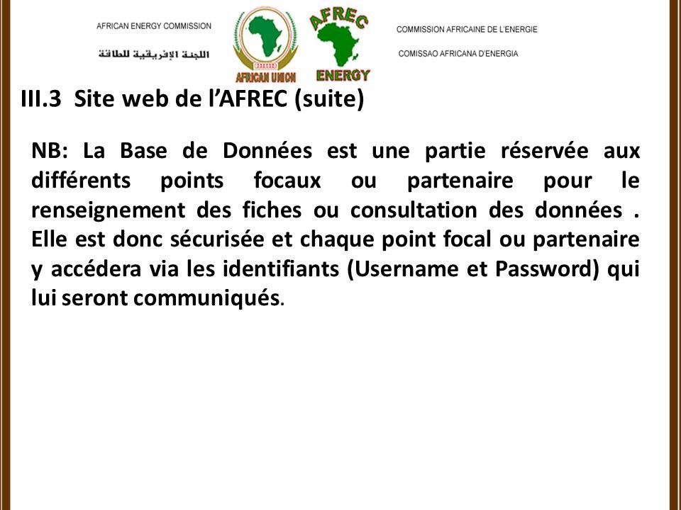 III.3 Site web de lAFREC (suite) NB: La Base de Données est une partie réservée aux différents points focaux ou partenaire pour le renseignement des fiches ou consultation des données.
