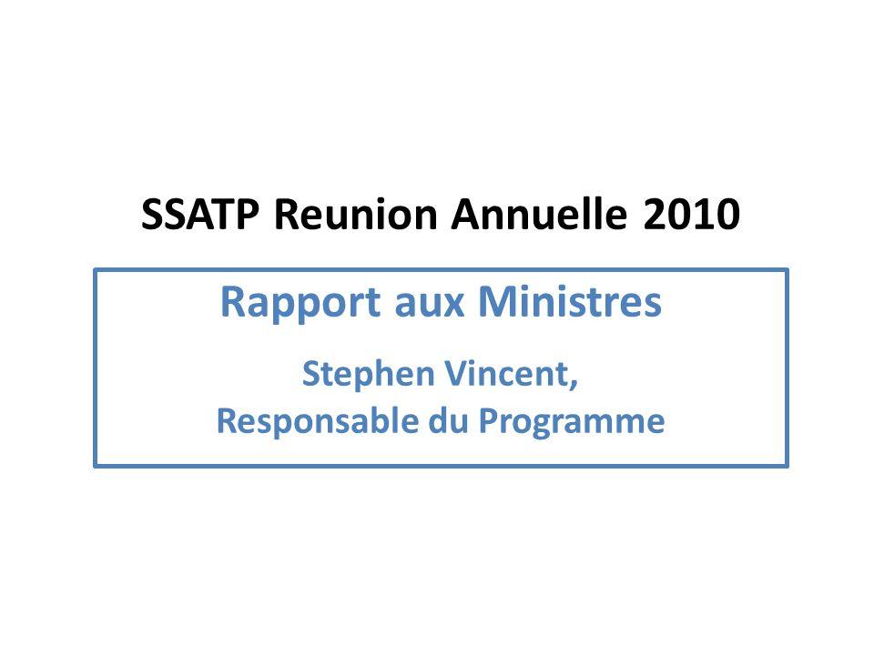 SSATP Reunion Annuelle 2010 Rapport aux Ministres Stephen Vincent, Responsable du Programme