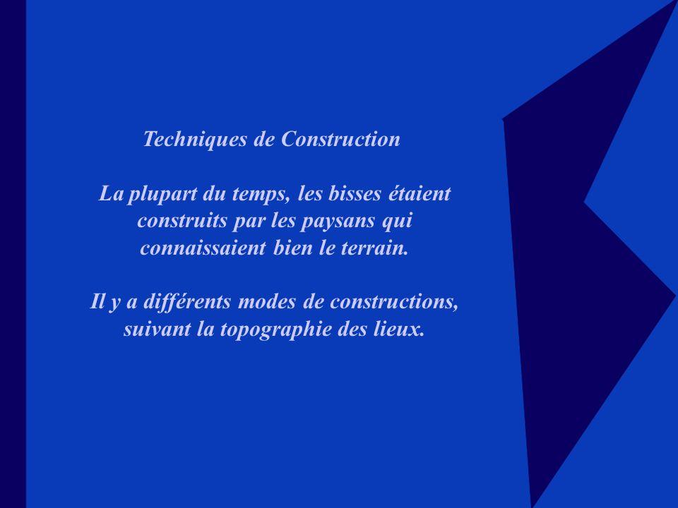 Techniques de Construction La plupart du temps, les bisses étaient construits par les paysans qui connaissaient bien le terrain.