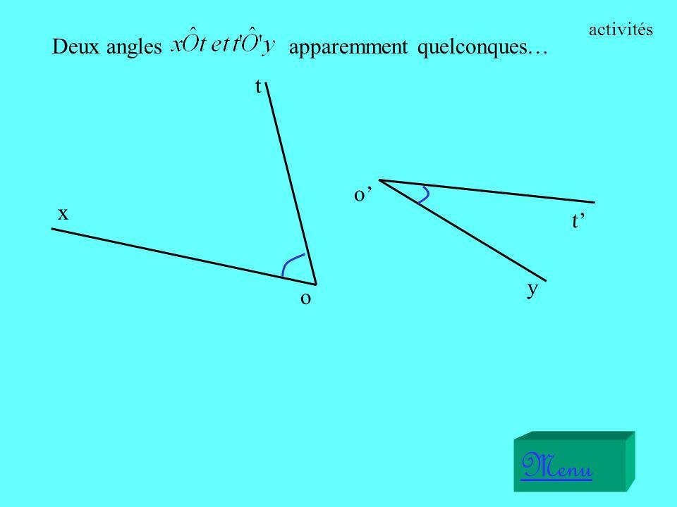Deux angles x o t Menu o y t apparemment quelconques… activités