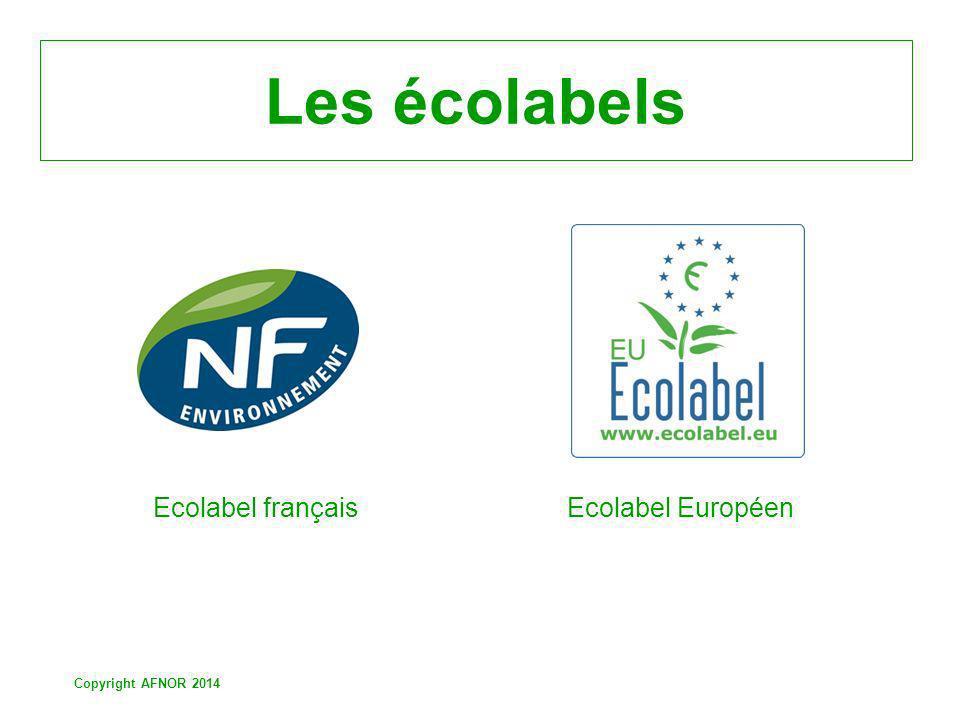 Copyright AFNOR 2014 Les écolabels Ecolabel français Ecolabel Européen