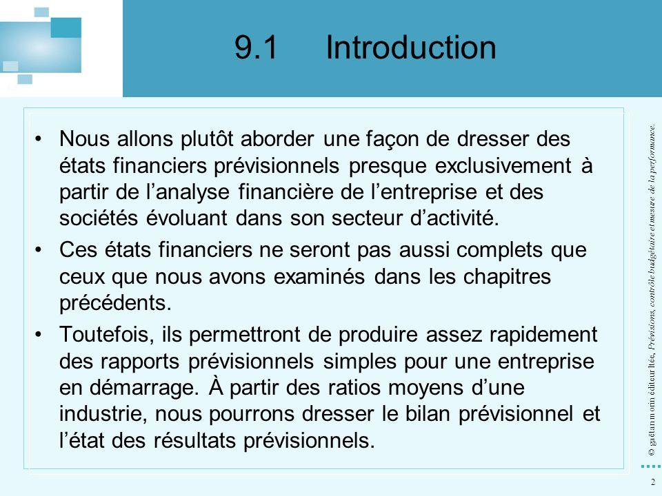 2 © gaëtan morin éditeur ltée, Prévisions, contrôle budgétaire et mesure de la performance. Nous allons plutôt aborder une façon de dresser des états