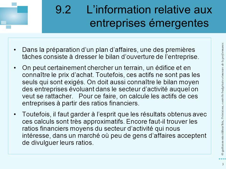 3 © gaëtan morin éditeur ltée, Prévisions, contrôle budgétaire et mesure de la performance. Dans la préparation dun plan daffaires, une des premières