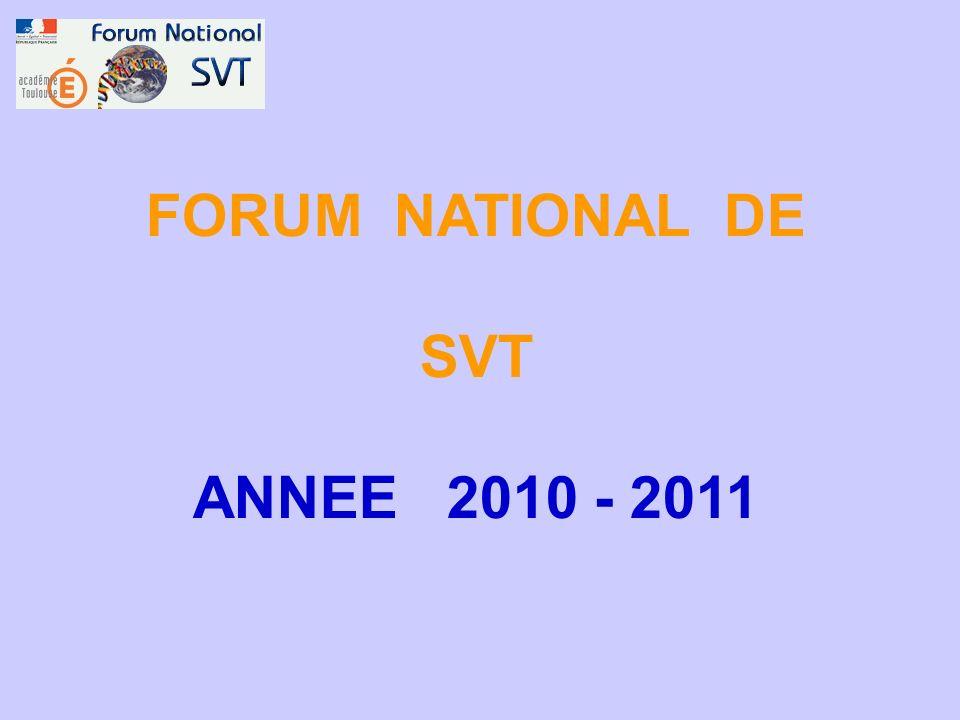 FORUM NATIONAL DE SVT ANNEE 2010 - 2011