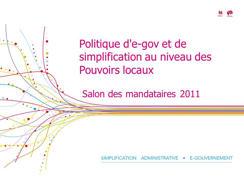 Politique d e-gov et de simplification au niveau des Pouvoirs locaux Salon des mandataires 2011