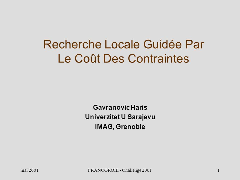 mai 2001FRANCOROIII - Challenge 20011 Recherche Locale Guidée Par Le Coût Des Contraintes Gavranovic Haris Univerzitet U Sarajevu IMAG, Grenoble