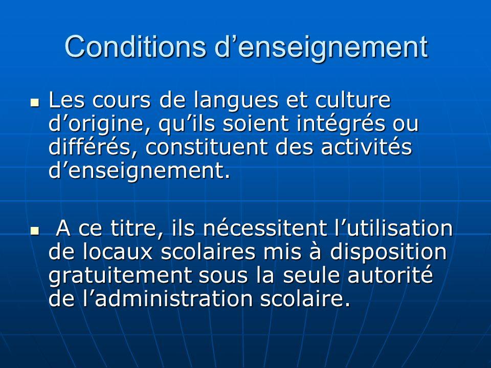 Conditions denseignement Les cours de langues et culture dorigine, quils soient intégrés ou différés, constituent des activités denseignement.