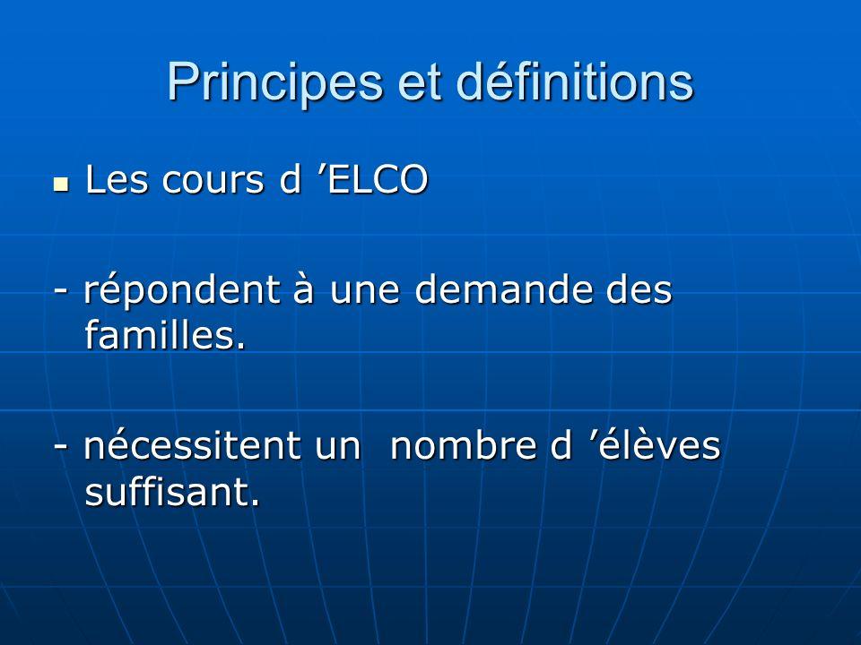 Principes et définitions Les cours d ELCO Les cours d ELCO - répondent à une demande des familles.
