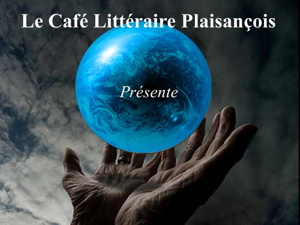 Le Café Littéraire Plaisançois Présente